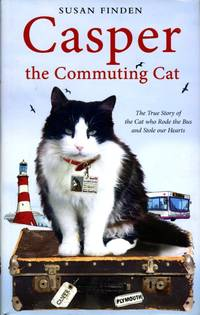 image of Casper the Commuting Cat: The True Story of the Cat who Rode the Bus and Stole our Hearts