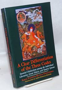 A Clear Differentiation of the Three Codes; Essential Distinctions among the Individual Liberation, Great Vehicle, and Tantric Systems. The sDom gsum rab dbye and Six Letters [by] Sakya Pandita Kunga Gyalshen, Translated by Jared Douglas Rhoton, Edited by Victoria R. M. Scott