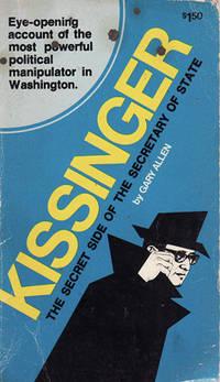 Kissinger - The Secret Side of the Secretary of State by Gary Allen - Paperback - 1976 - from Eaglestones (SKU: 001364)