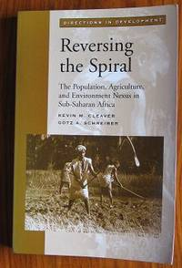 Reversing the Spiral: The Population, Agriculture, and Environment Nexus  in Sub-Saharan Africa (Directions in Development)