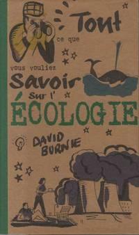 Tout ce que vous vouliez savoir sur l'écologie
