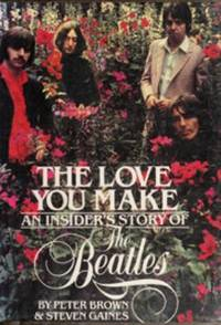 image of The Love You Make : An Insider's Story of the Beatles