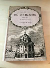 image of The Life of Dr. John Radcliffe, 1652-1717: Benefactor of the University of Oxford