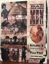 BADMEN Outlaws and Gun Fighters of the Wild West by  Bob Boze Bell - First Edition - 1999 - from Lost Horizon Bookstore (SKU: 12831)