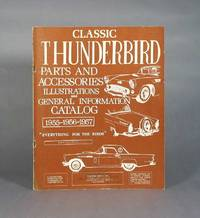 Classic Thunderbird Parts And Accessories And General Information Catalog 1955-1956-1957, Revision VI