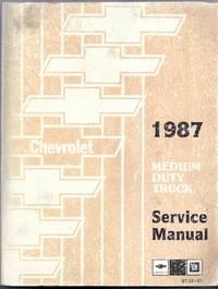 Chevrolet 1987 Medium Duty Truck Models (Except Steel Tilt Cab) Service Manual