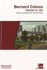 Habitat et ville - quinze questions et controverses