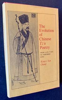 The Evolution of Chinese Tz'u Poetry: From late T'ang to Northern Sung