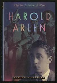 Harold Arlen: Rhythm, Rainbows, and Blues