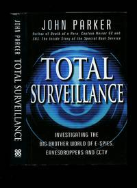 Total Surveillance: Investigating the Big Brother World of E-Spies, Eavesdroppers and CCTV [1]