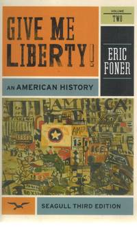 GIVE ME LIBERTY!   An American History    (Vol. 2) by  Eric Foner  - Paperback  - Third  - 2011  - from Books On The Boulevard (SKU: 48070)