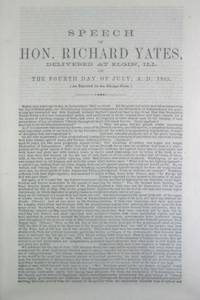 Speech of Richard Yates, Delivered at Elgin, Ill. on the Fourth day of July, A.D., 1865.
