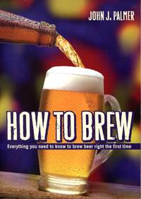 image of How to Brew: Everything You Need to Know to Brew Beer Right for the First Time