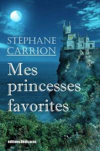 Mes princesses favorites by Stéphane Carrion - Paperback - First Edition - 2009 - from Editions Dedicaces (SKU: 0000014)