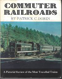 image of Commuter Railroads: A Pictorial Review of the Most Travelled Trains