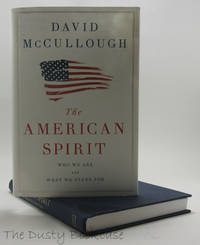 The American Spirit: Who We Are and What We Stand For