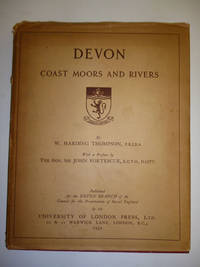 Devon a Survey of Its Coast, Moors, and Rivers with Some Suggestions for Their Preservation by HARDING, W. Thompson - 1932