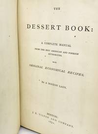 The Dessert Book A Complete Manual From the Best American and Foreign Authorities
