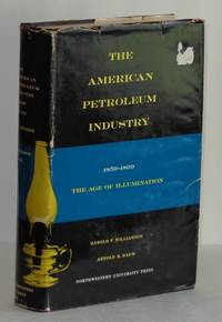 The American Petroleum Industry 1859-1899: The Age of Illumination