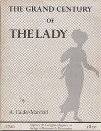 Grand Century of the Lady by  Arthur Calder-Marshall - Paperback - from World of Books Ltd and Biblio.com