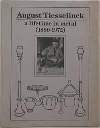 August Tiesselinck: A Lifetime in Metal (1890-1972)