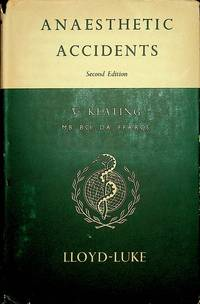 Anaesthetic Accidents : The Complications of General and Regional Anaesthesia ... Second edition