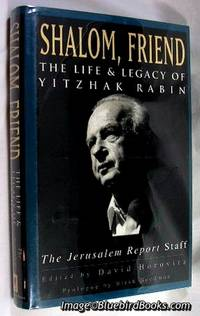 Shalom, Friend : The Life and Legacy of Yitzhak Rabin