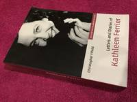 Letters and Diaries of Kathleen Ferrier: Revised and Enlarged Edition