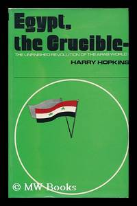image of Egypt, the Crucible: the Unfinished Revolution of the Arab World