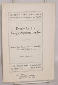 image of Dropsy or the design argument bubble, being a short review of God's design-wisdom for the welfare of man