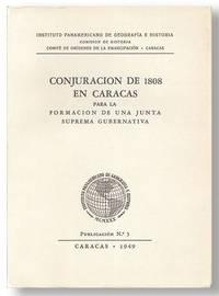 Conjuracion de 1808 en Caracas para la Formacion de una Junta Suprema Gubernativa