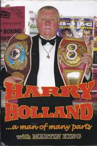 Harry Holland: A Man of Many Parts