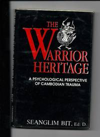 The Warrior Heritage: A Psychological Perspective of Cambodian Trauma