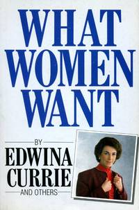 image of What Women Want (Signed By Edwina Currie)
