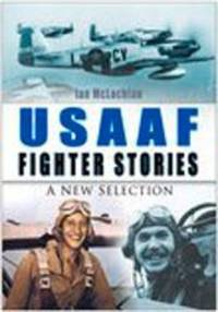 image of USAAF Fighter Stories: A New Selection