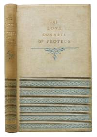 The LOVE SONNETS Of PROTEUS.; With a Frontispiece by the Author