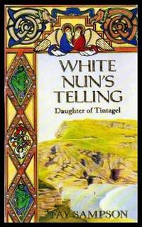image of WHITE NUN'S TELLING - Daughter of Tintagel