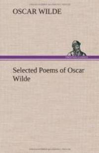 Selected Poems of Oscar Wilde by Oscar Wilde - Hardcover - 2013-01-15 - from Books Express and Biblio.com