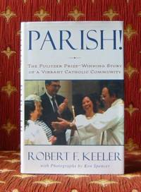 PARISH!, the Pulitzer prize-winning story of a vibrant Catholic community