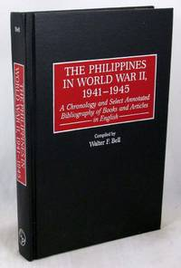 The Philippines in World War II, 1941-1945: A Chronology and Select Annotated Bibliography of Books and Articles in English (Bibliographies and Indexes in Military Studies)