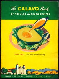 THE CALAVO BOOK of Popular Avocado Recipes.