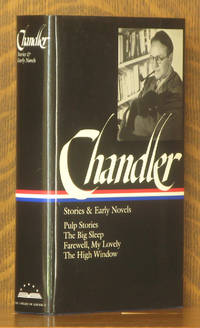 Chandler: Stories and Early Novels: Pulp Stories / The Big Sleep /Farewell, My Lovely / The High Window (Library of America #79)