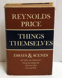 Things Themselves: Essays and Scenes