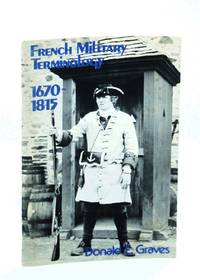 French military terminology, 1670-1815: A technical glossary