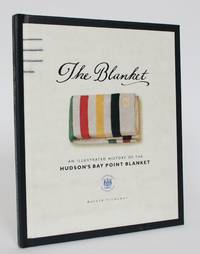 The Blanket: An Illustrated History of the Hudson's Bay Point Blanket