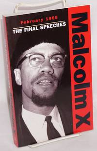 Malcolm X, The final speeches February 1965