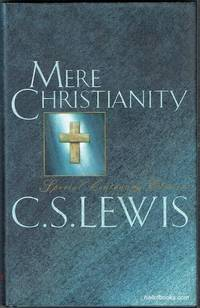 image of Mere Christianity: The Case For Christianity, Christian Behaviour And Beyond Personality