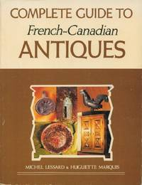 image of Complete Guide to French-Canadian Antiques