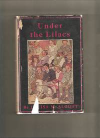 Under the Lilacs (Orchard House Edition) by  Louisa M Alcott - Hardcover - Illustrated Edition - 1937 - from Lost Pages & Forgotten Words (SKU: 000836)