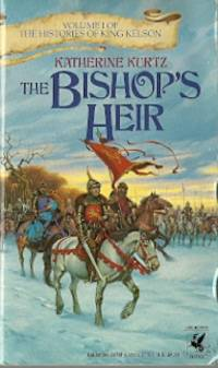 The Bishop's Heir (The Histories of King Kelson, Vol. 1)